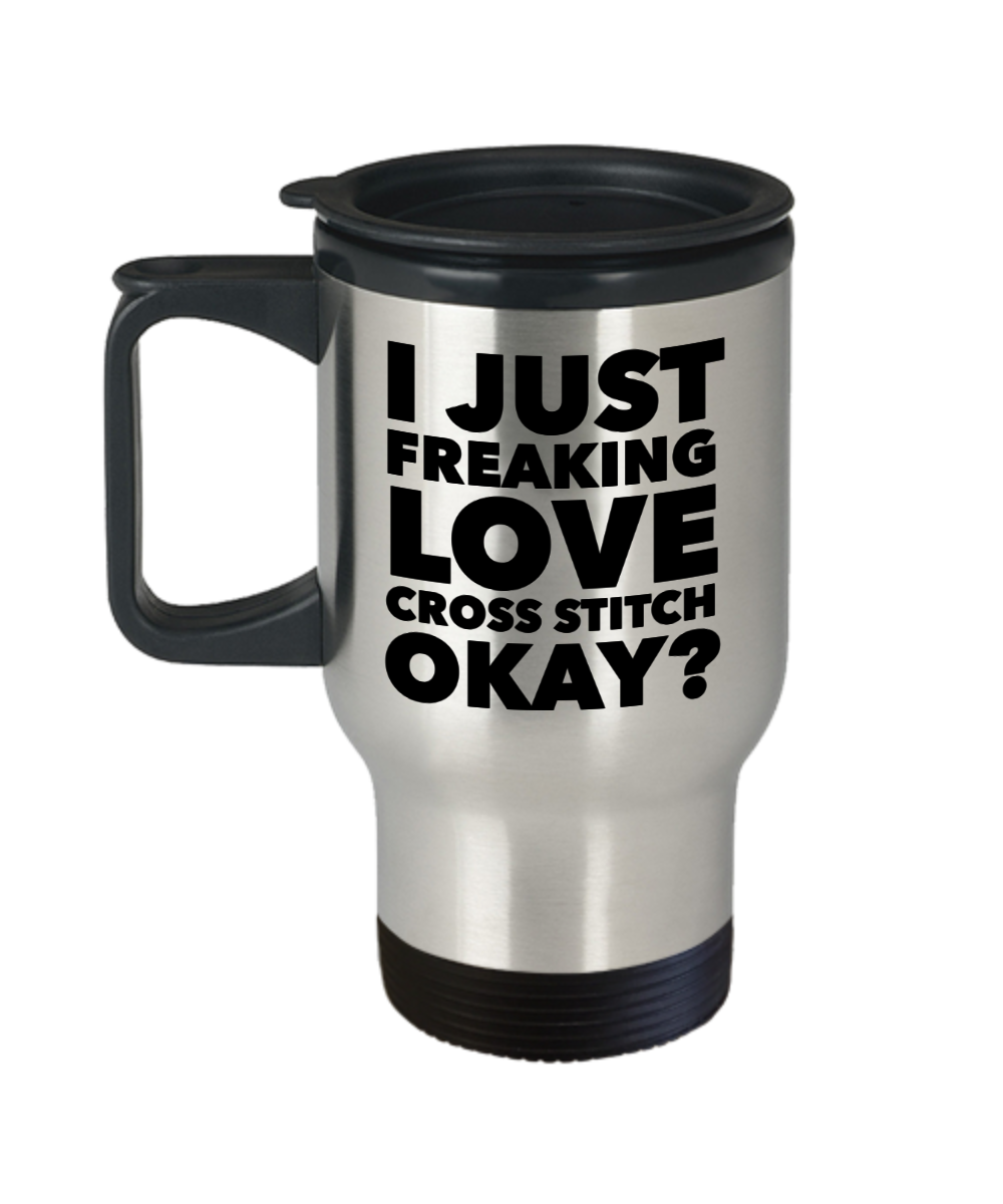 Cross Stitch Gifts I Just Freaking Love Cross Stitch Okay Funny Mug Stainless Steel Insulated Coffee Cup-HollyWood & Twine