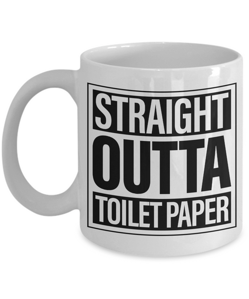 Straight Outta Toilet Paper Mug Funny Toilet Humor TP Gag Gift for Coworker 2020 Coffee Cup Gift for Him Gift for Her