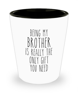 Funny Brother Gift for Brother from Sister Best Brother Ever Birthday Present Ceramic Shot Glass