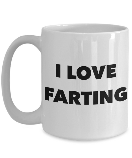 I Love Farting Mug Gifts Ceramic Coffee Cup-Coffee Mug-HollyWood & Twine