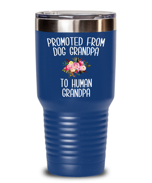 Promoted From Dog Grandpa To Human Grandpa Tumbler Mug Grandpa Pregnancy Announcement Reveal Gift Father in Law Gift for Him Travel Coffee Cup BPA Free