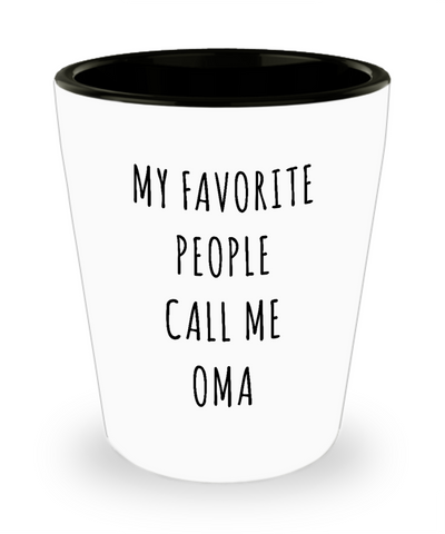 Oma Stuff Gifts My Favorite People Call Me Oma Ceramic Shot Glass