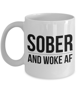 Sober and Woke AF Coffee Mug Sobriety Gift Recovery Gift 12-Step AA Coffee Cup-Cute But Rude