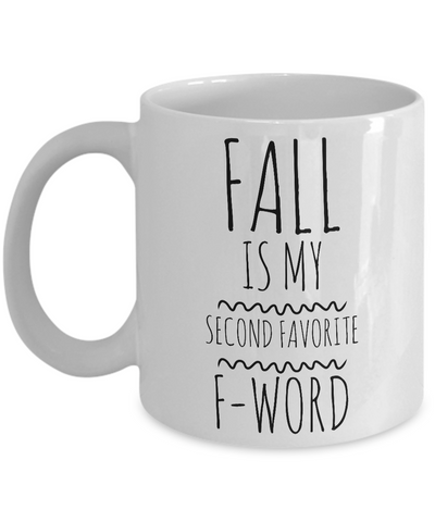 Fall is My Second Favorite F Word Fall Themed Mug Funny Ceramic Coffee Cup