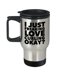 Curler Gifts I Just Freaking Love Curling Okay Funny Mug Stainless Steel Insulated Coffee Cup-HollyWood & Twine