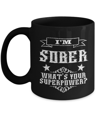 Sobriety Gifts for Women & Men - One Year Sober Anniversary Gifts - I'm Sober What's Your Superpower Coffee Mug Cool Ceramic Tea Cup-Cute But Rude