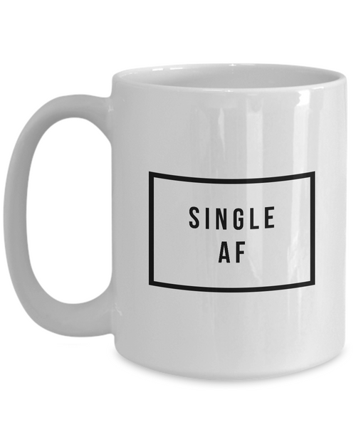 Single Women Gifts - Single Man Gift - Single AF Coffee Mug - Funny Coffee Mugs - Gag Gifts