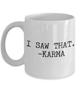 I Saw That Karma Coffee Mug Funny Ceramic Coffee Cup-Coffee Mug-HollyWood & Twine