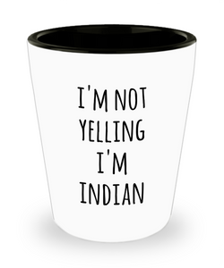 Indian Shot Glass I'm Not Yelling I'm Indian Funny Shot Glasses Gag Gifts for Men and Women