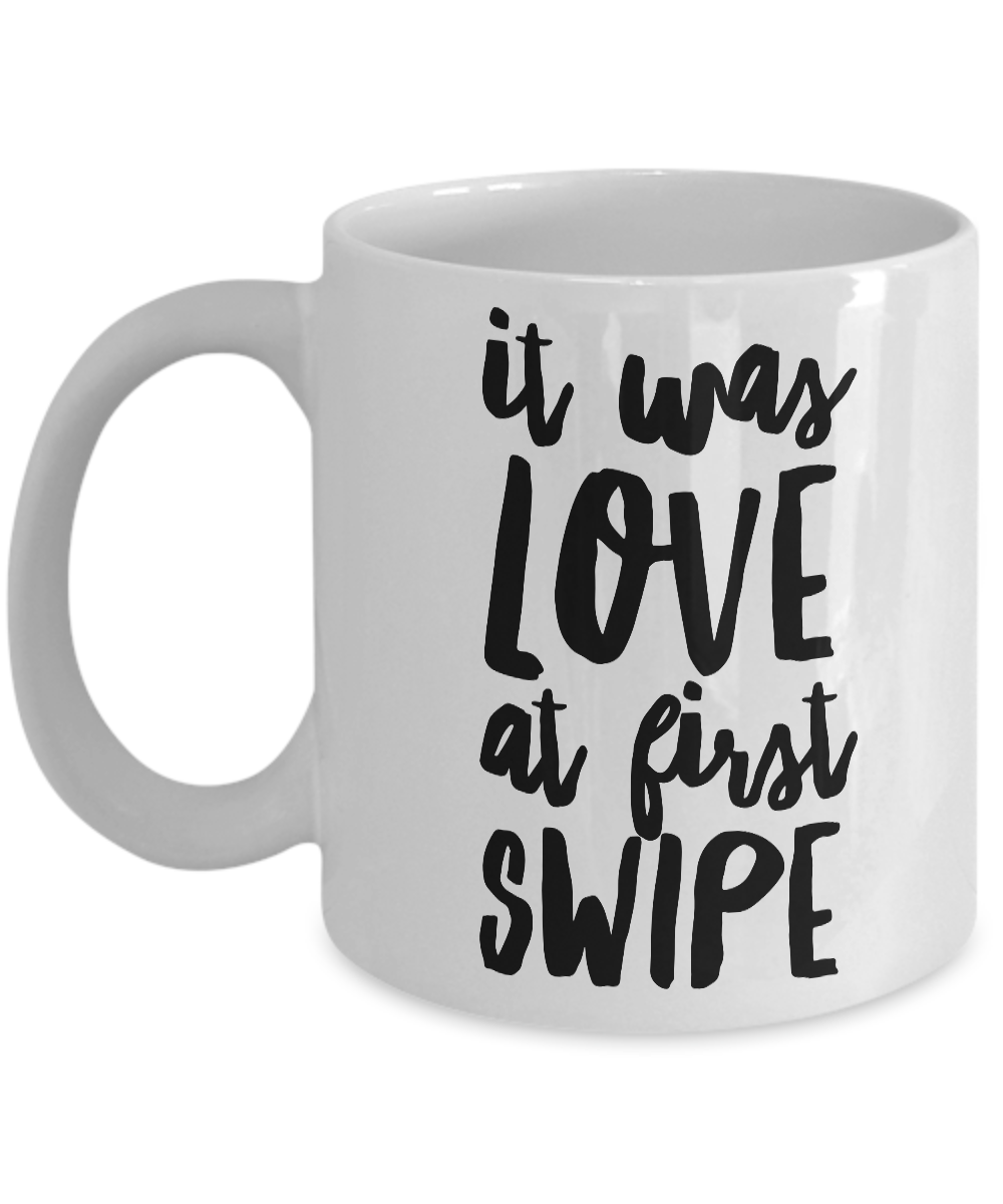 It Was Love at First Swipe Mug Ceramic Love Coffee Cup Valentine's Day Gift-Cute But Rude