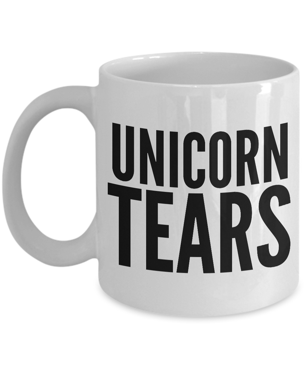 Unicorn Tears Mug - Unicorn Tears Coffee Cup - Unicorn Gifts for Women and Men - Unicorn Gag Gifts-Cute But Rude