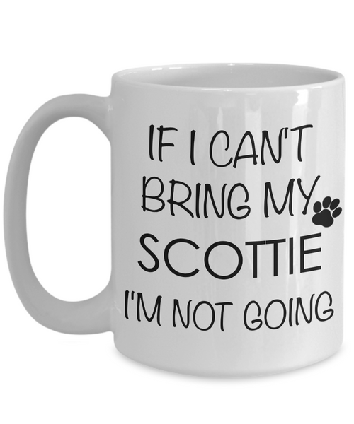 Scottie Dog Gifts - If I Can't Bring My Scottie I'm Not Going Coffee Mug-Coffee Mug-HollyWood & Twine