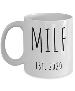 MILF Mug Push Present For New Mom Gifts Funny Mother Coffee Cup Est 2020