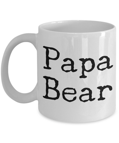 Papa Bear Mug 11 oz. Ceramic Coffee Cup-Cute But Rude