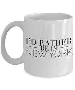 New York Souvenir Mug - I'd Rather Be In New York Ceramic Coffee Cup-Cute But Rude