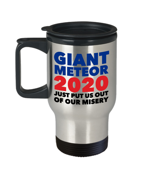 Election 2020 Mug Giant Meteor Funny Insulated Travel Coffee Cup