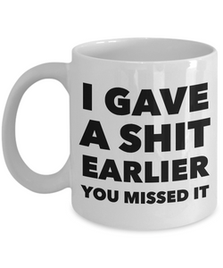 Profane Coffee Mug - I Gave a Shit Earlier You Missed It Sarcastic Ceramic Coffee Cup-Coffee Mug-HollyWood & Twine