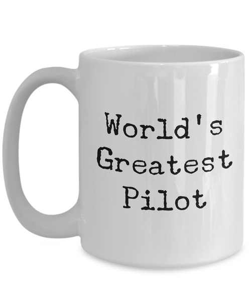 Pilot Mug - World's Greatest Pilot Coffee Mug - Airplane Pilot Gifts-Cute But Rude