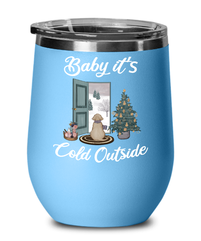 Baby It S Cold Outside Wine Tumbler Christmas Mug Gift Cute Winter Sce Cute But Rude