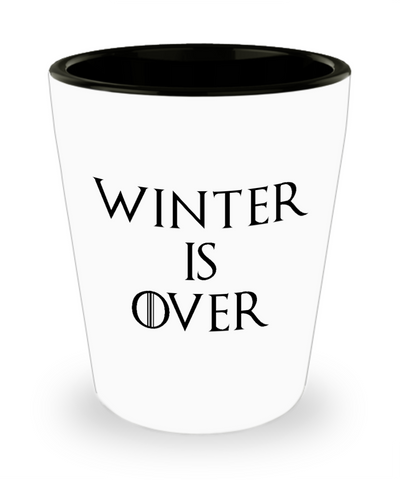 Winter is Over Funny Ceramic Shot Glass for Game of Thrones Fans
