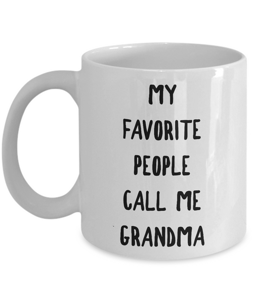 My Favorite People Call Me Grandma - Ceramic Coffee Mug-Coffee Mug-HollyWood & Twine