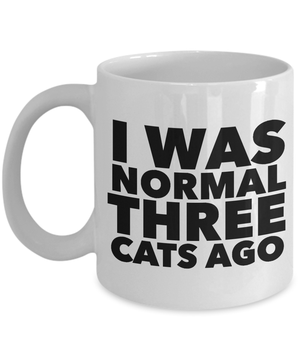Funny Cat Lovers Coffee Mug - I Was Normal Three Cats Ago Ceramic Coffee Cup-Cute But Rude