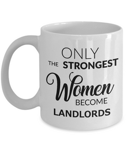 Landlord Mug Gifts - Only the Strongest Women Become Landlords Ceramic Coffee Cup-Cute But Rude