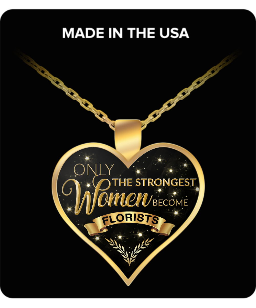 Florist Necklace - Best Florist Gifts - Gift Ideas for Florist - Only the Strongest Women Become Florists Gold Plated Pendant Charm Necklace-HollyWood & Twine