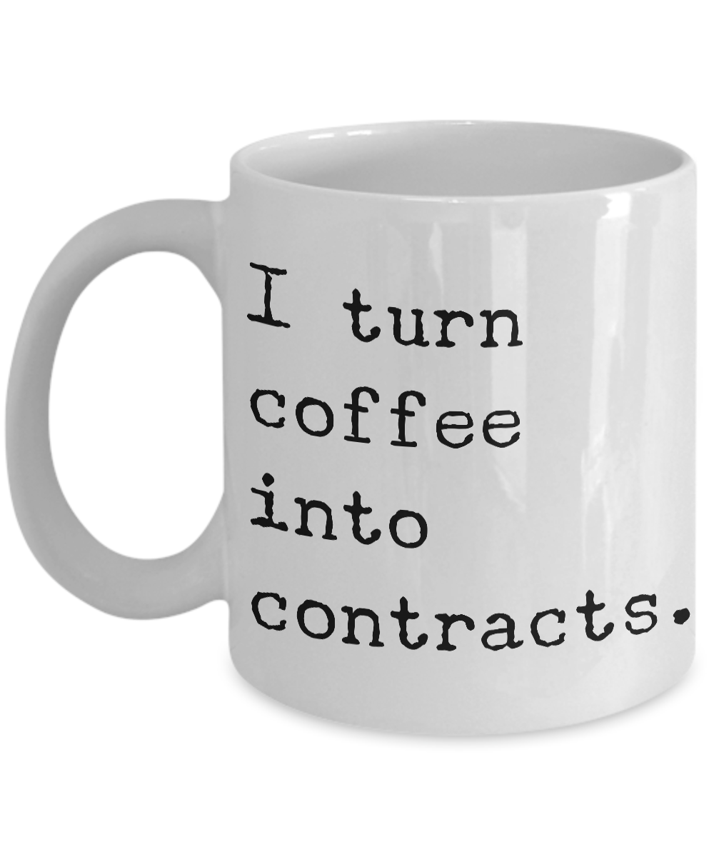 I Turn Coffee Into Contracts Mug 11 oz. Ceramic Coffee Cup-Cute But Rude