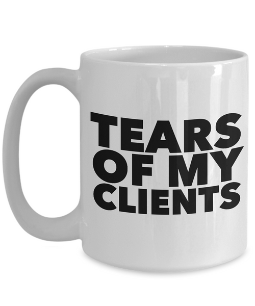 Tears of My Clients Mug Funny Ceramic Coffee Cup-Cute But Rude