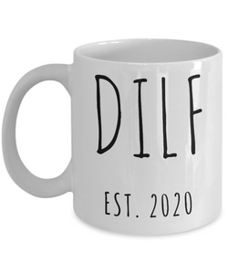 DILF Mug Present For New Dad Gifts Funny New Father Coffee Cup Est 2020