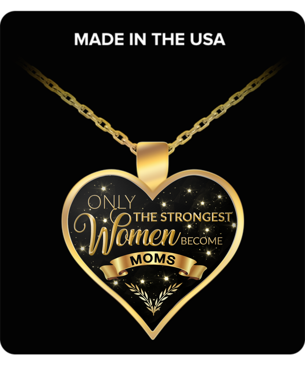 Heart Gold Necklace Mom Gifts - Awesome Mom Gifts - Only the Strongest Women Become Moms Gold Plated Pendant Charm Necklace Gift-HollyWood & Twine