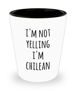 Chilean Shot Glass I'm Not Yelling I'm Chilean Gag Gifts for Men and Women