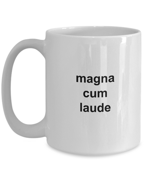 I Graduated College with Honors Graduation Mug - Magna Cum Laude Ceramic Coffee Cup Gift-Coffee Mug-HollyWood & Twine
