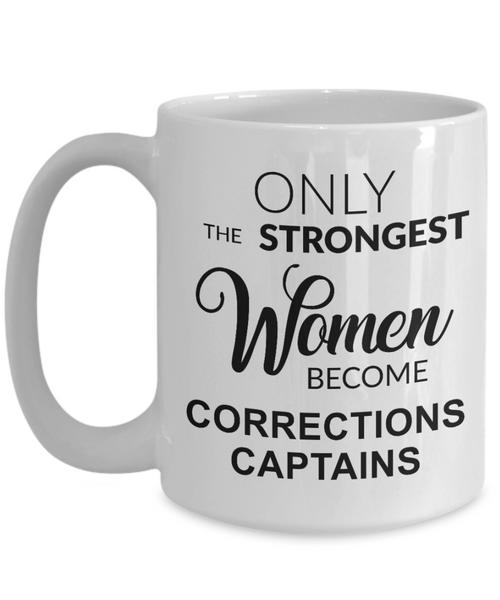 Corrections Officer Captain Gifts Only the Strongest Women Become Corrections Captains Mug Coffee Cup