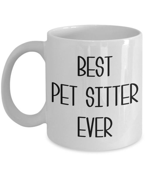Pet Sitting Gifts Best Pet Sitter Ever Mug Dog Cat Sitter Coffee Cup