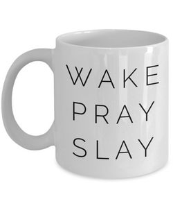 Wake Pray Slay Mug 11 oz. Ceramic Coffee Cup-Cute But Rude