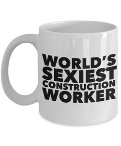 World's Sexiest Construction Worker Gear Sexy Mug Gift Ceramic Coffee Cup-Cute But Rude