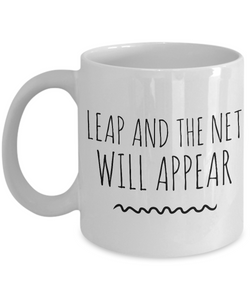 New Age Gifts - Leap and the Net Will Appear Quote Coffee and Hot Tea Mug-Cute But Rude
