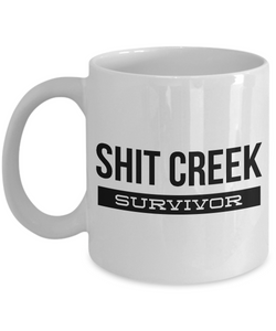 Shit Creek Survivor Mug 11 oz. Ceramic Coffee Cup-Cute But Rude