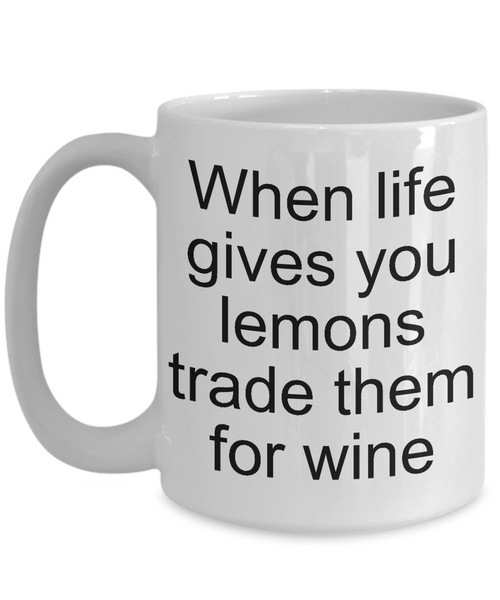 Gifts for Wine Makers Coffee Mug - When Life Gives You Lemons Trade Them for Wine Funny Ceramic Coffee Cup-Coffee Mug-HollyWood & Twine