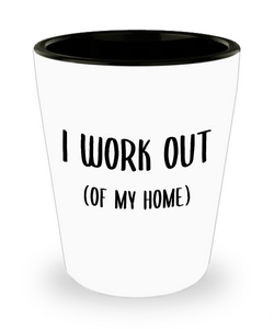 Working From Home Gifts I Work Out Of My Home Stay at Home Mom Insulated Travel Coffee Cup Entrepreneur Gifts Home Office WAHM Life WFH Home Based Business Shot Glass