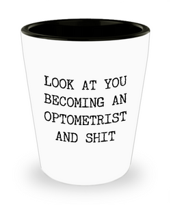 Optometry Gifts Look at You Becoming an Optometrist Ceramic Shot Glass