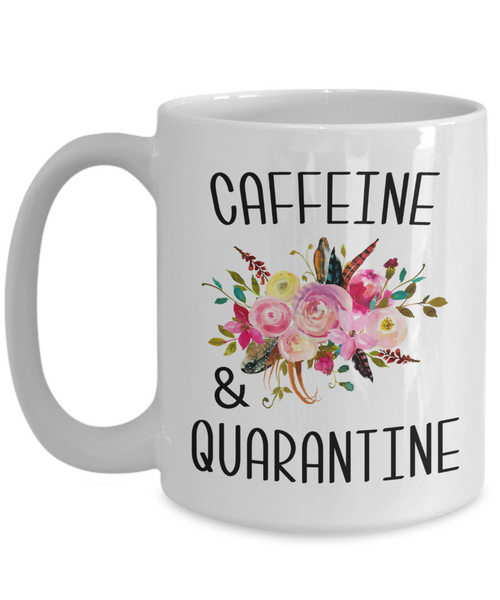 Caffeine and Quarantine Mug Funny Gift For Her Floral Coffee Cup