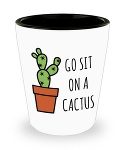 Go Sit on a Cactus Funny Rude Ceramic Shot Glass