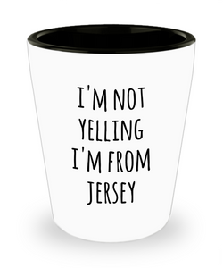 Jersey Shot Glass I'm Not Yelling I'm from Jersey Funny Shot Glasses Gag Gifts for Men and Women
