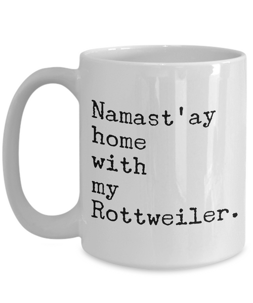 Rottweiler Gifts - Namast'ay Home with My Rottweiler Coffee Mug-Cute But Rude