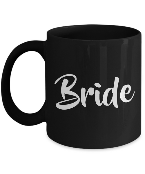 Bride Coffee Mug - Wedding Mugs - Wedding Gift - Black Coffee Mug-Cute But Rude