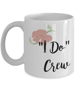 Bridesmaid Gifts - Wedding Party Mugs - I Do Crew Coffee Mug - Flower Coffee Mugs-Cute But Rude