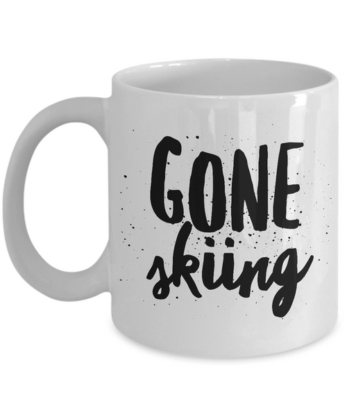 Gone Skiing Mug Ceramic Coffee Cup-Cute But Rude